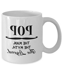 Pop The Man The Myth The Legend Funny Coffee Mug Great Gift